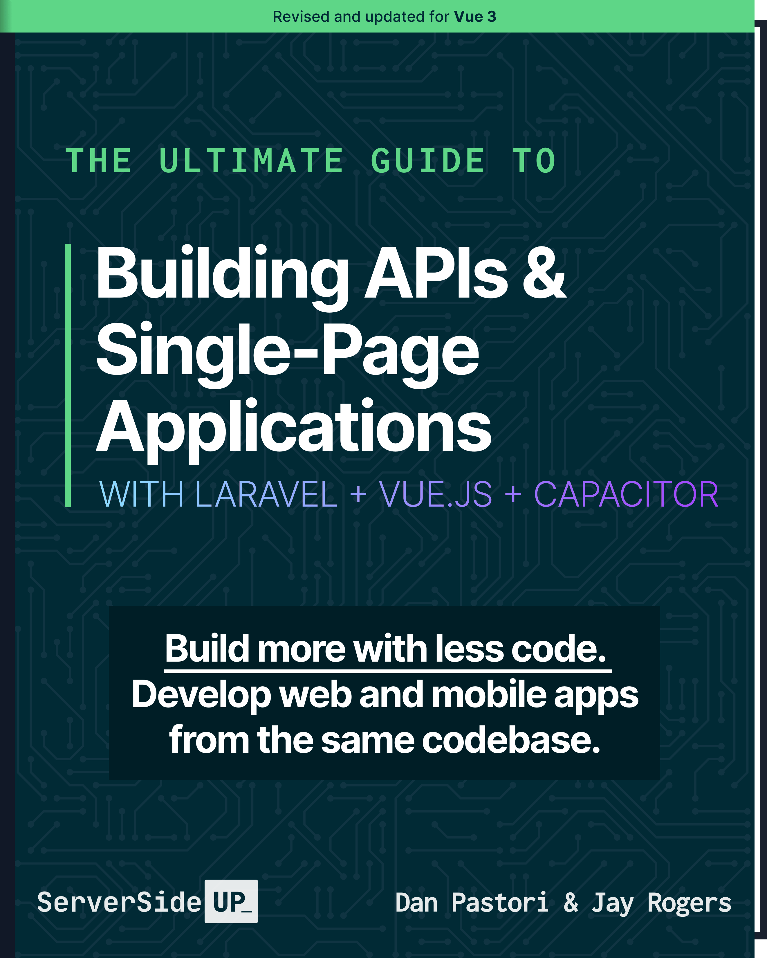 The Ultimate Guide to Building APIs & Single Page Applications with Laravel + VueJS + Capacitor